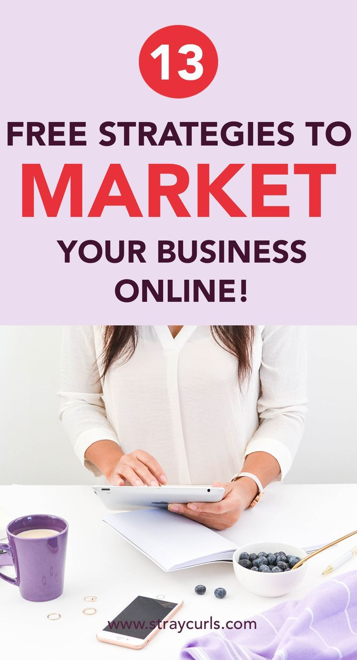 13 Easy Ways To Market Your Business Online Online Business Pinterest Marketing Marketing