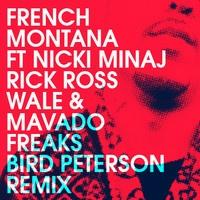 $$$ DAT BIG BIRD #WHATDIRT $$$ blogged at http://whatdirt.blogspot.co.nz/ French Montana ft Nicki Minaj, Rick Ross, Wale, & Mavado - Freaks (Bird Peterson Remix) by Bird Peterson on SoundCloud