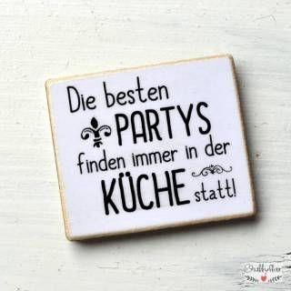 shabbyflair Magnet mit Spruch:Die besten Partys finden immer in der Küche statt