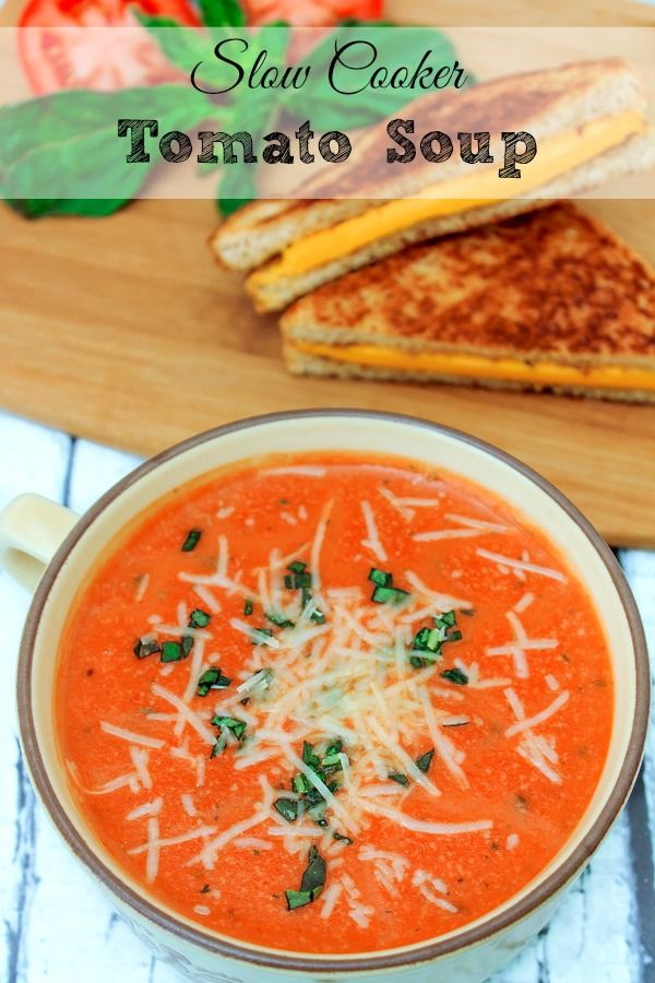 This Slow Cooker Tomato Basil Soup Recipe Uses Fresh Tomatoes Not Cans A Great Way To Use This Seasons Crop! Tomato Basil Soup The Ultimate Comfort Food