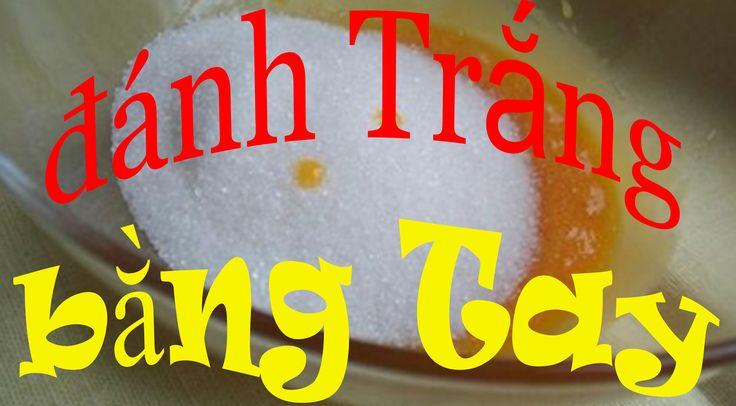#HocLamBanh P2 10 phút đánh_Trắng_lòng_Đỏ_trứng bằng tay - dạy học làm b...