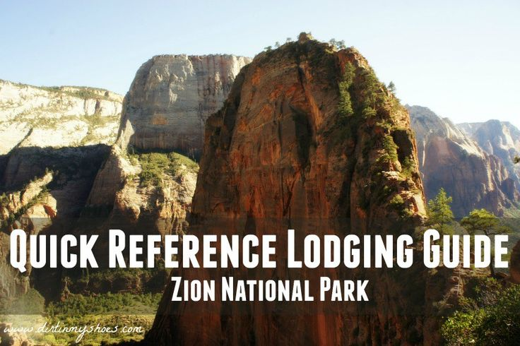 Quick Reference Lodging Guide    Zion National Park    Dirt In My Shoes