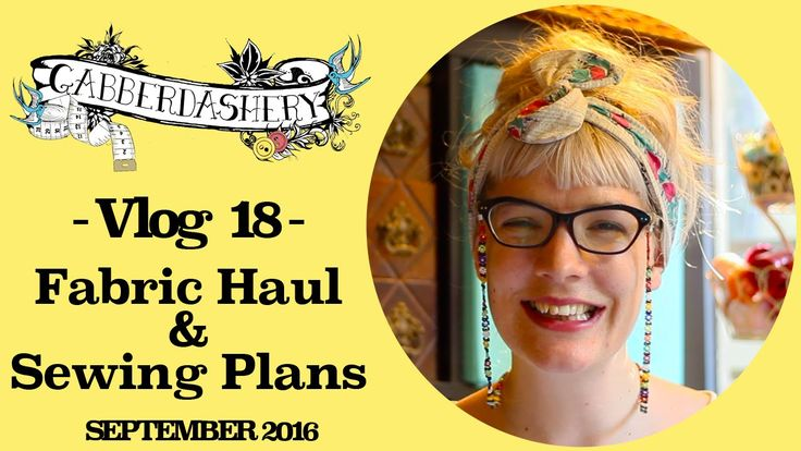 Vlog 18 - Fabric Haul & Sewing Plans - September 2016
