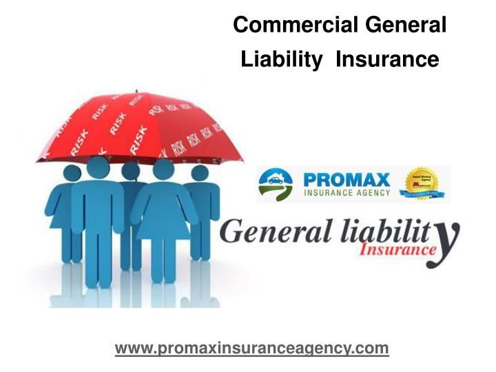 Commercial General Liability Insurance In Ca General Liability