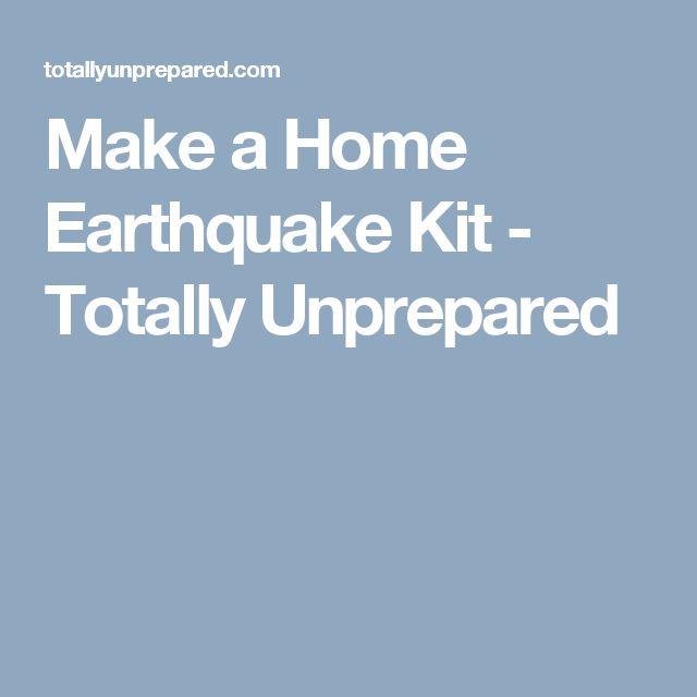 Make a Home Earthquake Kit - Totally Unprepared