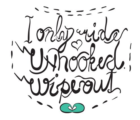 I only ride unhooked - #Kitesurfing quotes