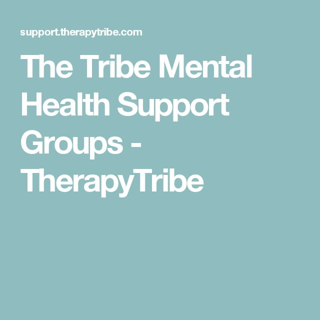 The Tribe Mental Health Support Groups - TherapyTribe