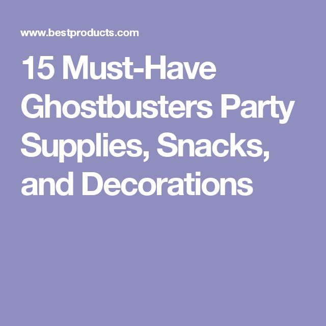 15 Must-Have Ghostbusters Party Supplies, Snacks, and Decorations