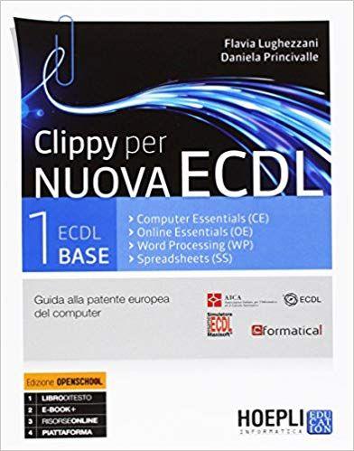 Clippy per nuova ECDL  Vol  1-2: ECDL base  Per le Scuole
