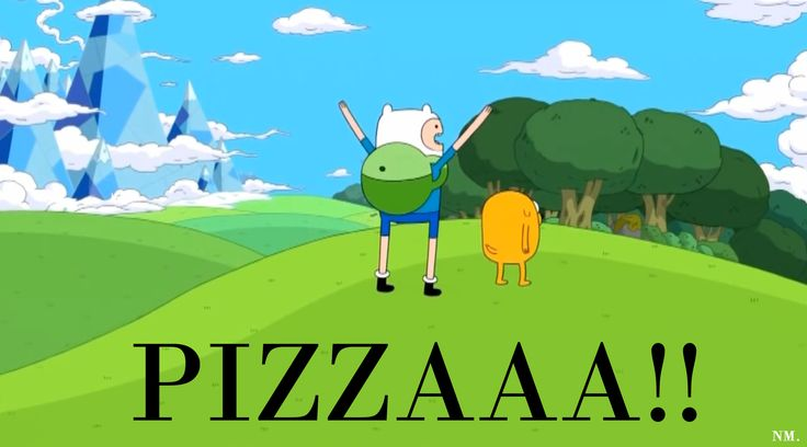 Adventure Time Pizza Quote