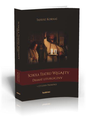 Tadeusz Kornaś Schola Teatru Węgajty Dramat liturgiczny  http://tyniec.com.pl/product_info.php?cPath=36&products_id=879