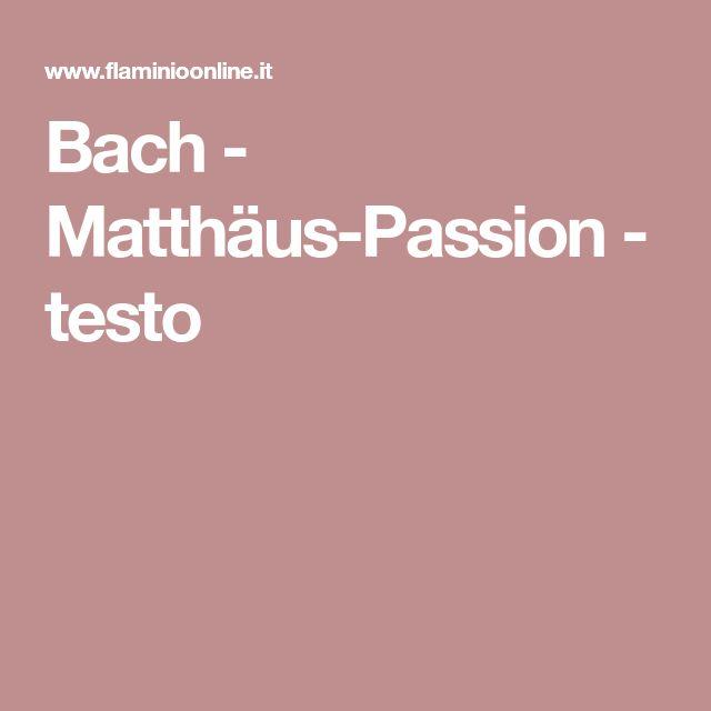 Bach - Matthäus-Passion - testo