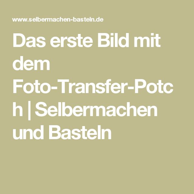 Das erste bild mit dem foto transfer potch selbermachen for Foto potch ideen