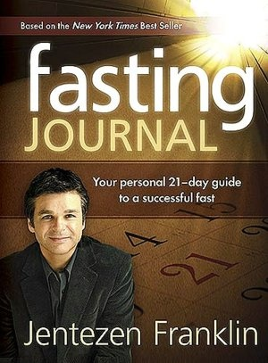 63 best the powers of fasting prayer images on pinterest fasting journal your personal guide to a successful fast by jentezen franklin the practice of it broke the strongholds in my life and has proven to fandeluxe Image collections