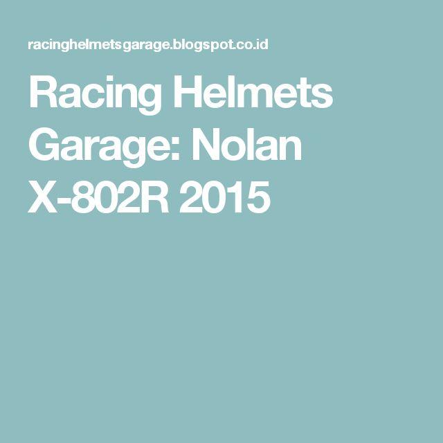 Racing Helmets Garage: Nolan X-802R 2015