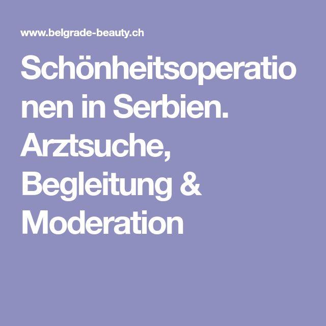 Schönheitsoperationen in Serbien. Arztsuche, Begleitung & Moderation