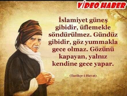 İslamiyet güneş gibidir, Üflemekle sönmez!  #Üstat Bediuzzaman ❤