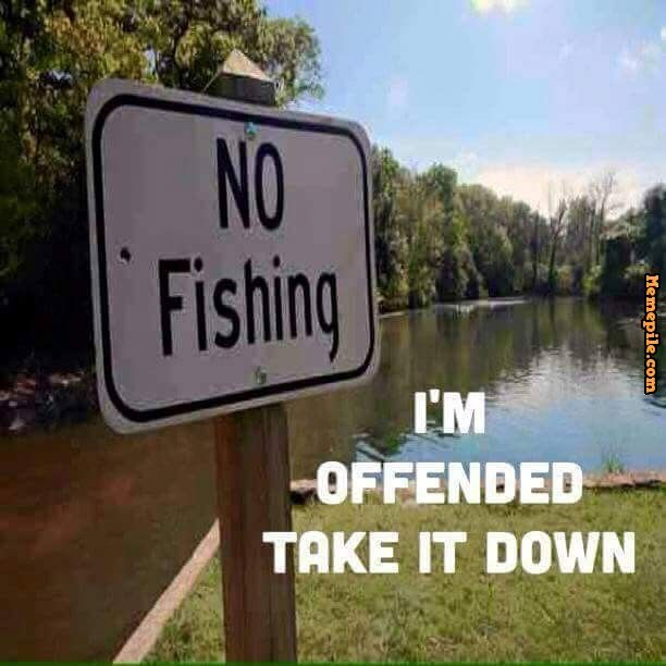 No Fishing? I'm offended!