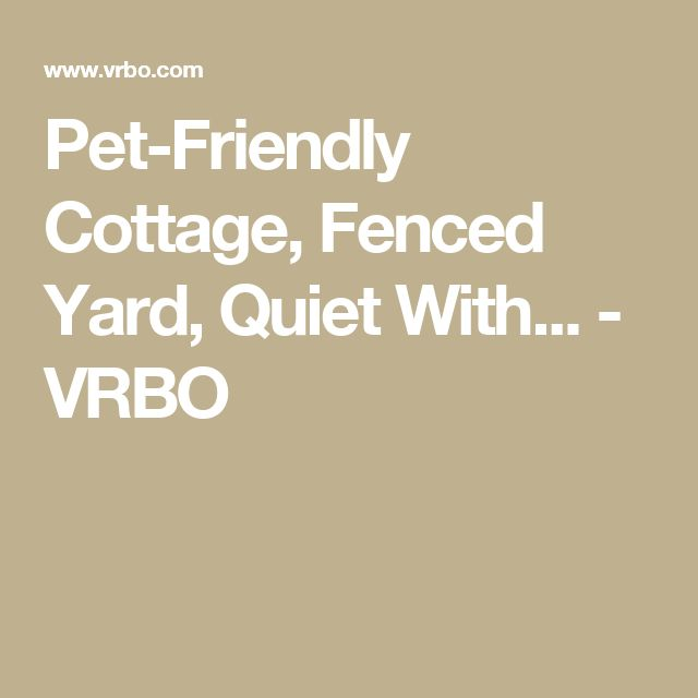 Pet-Friendly Cottage, Fenced Yard, Quiet With... - VRBO