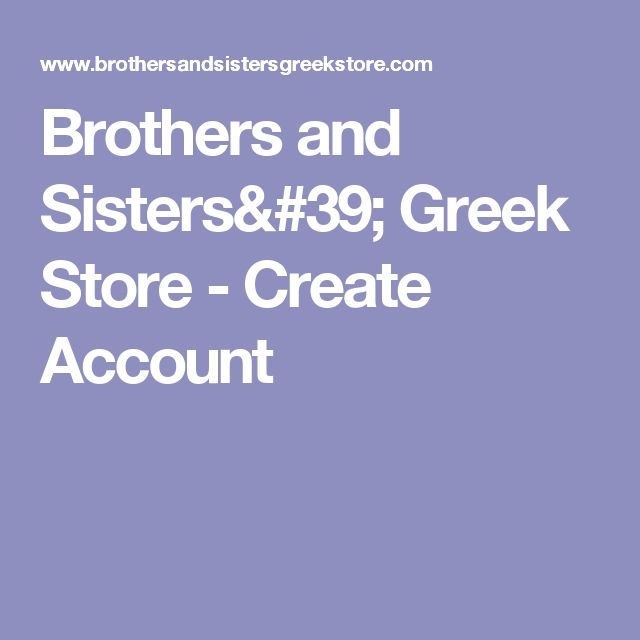 Brothers and Sisters' Greek Store - Create Account