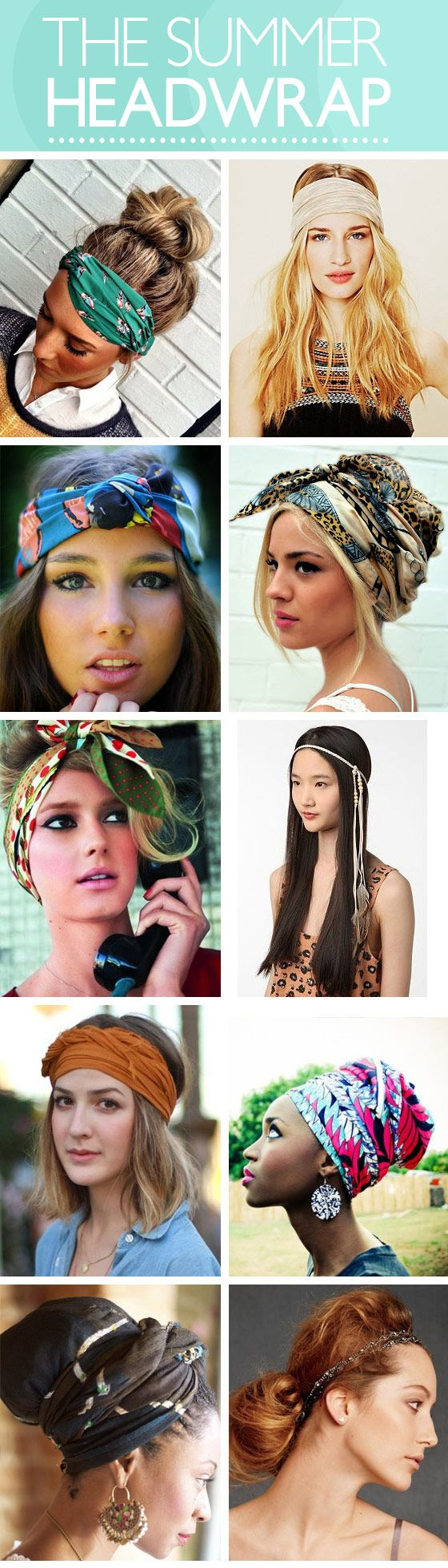 10 Ways to Wear a Summer Head Wrap - Sources here! http://www.latest-hairstyles.com/accessories/ways-summer-head-wrap.html?ref=home#