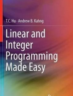 Linear and Integer Programming Made Easy free download by T. C. Hu Andrew B. Kahng (auth.) ISBN: 9783319239996 with BooksBob. Fast and free eBooks download.  The post Linear and Integer Programming Made Easy Free Download appeared first on Booksbob.com.