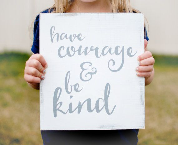 Have Courage and Be Kind Wooden Sign by AddysonLaneBoutique