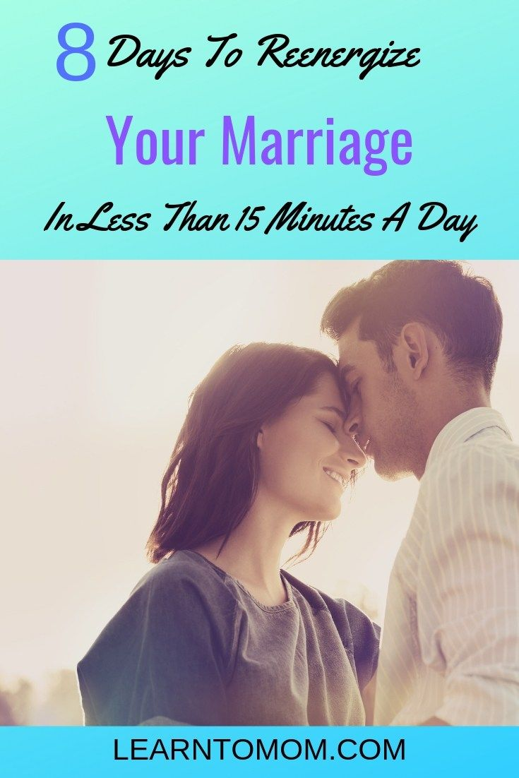 8 Days To Reenergize Your Marriage In Less Than 15 Minutes Per Day