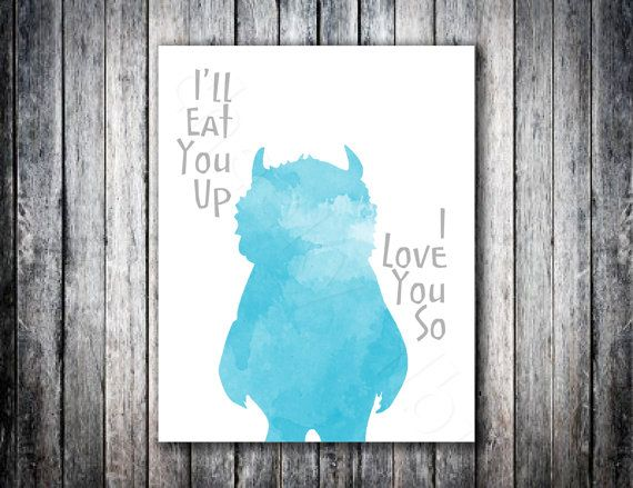 """Where the Wild Things Are """"I'll Eat you up I love you so"""" art print baby nursery kid children decor // custom colors on Etsy, $15.00"""