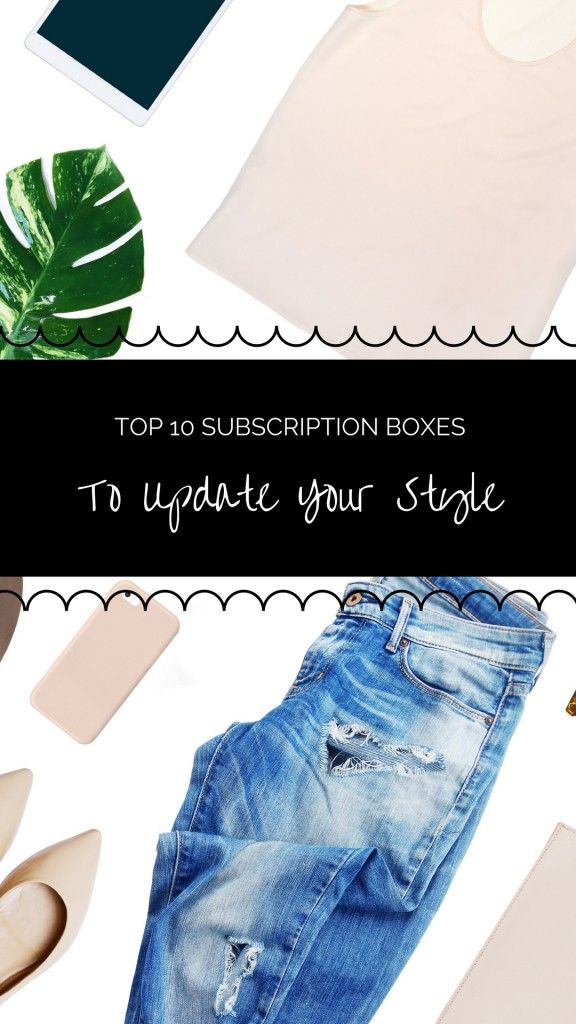 Top 10 Subscription Boxes To Update Your Style https://www.ayearofboxes.com/subscription-box-lists/top-10-subscriptions-to-update-your-wardrobe/