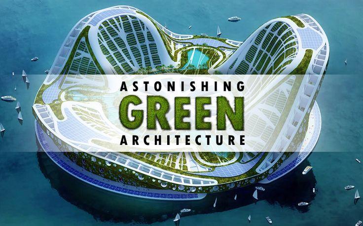 Astonishing Green Architecture - http://bit.ly/14VLQUj