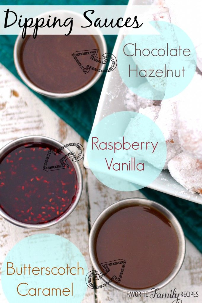 Here are the three yummy dipping sauces that we ate with our Mini Beignets: Chocolate Hazelnut, Raspberry Vanilla, and Butterscotch Caramel!   Find all our yummy pins at https://www.pinterest.com/favfamilyrecipz/