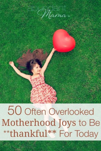 Got Gratitude? Here are 50 motherhood joys to add to your THANKFUL list today.