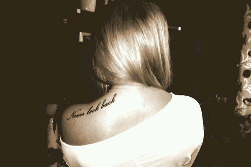 Never look back tattoo. Some reason I really love this tattoo especially the placement.