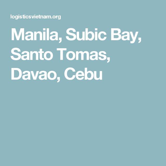 Manila, Subic Bay, Santo Tomas, Davao, Cebu