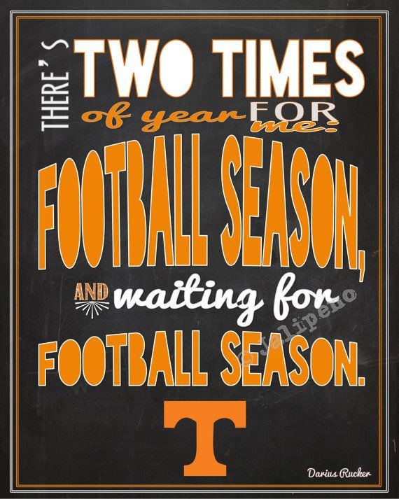 "University of Tennessee Volunteers Football Season Darius Rucker Quote INSTANT DOWNLOAD Printable Wall Art Home Decor Kickoff Tailgate Party Fan Man Cave Print -- In honor of the start of the Volunteers' football season, I created this just for you! It says: ""There's two times of year for me: football season, and waiting for football season."" Perfect for a football party at your house, decor for the football season, or a gift for that Tennessee football fan you know! #collegefootball"