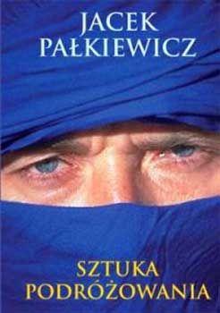 Sztuka podróżowania. Wydanie 2008. Jacek Pałkiewicz http://palkiewicz.com/ksiazki/sztuka-podrozowania-2008/