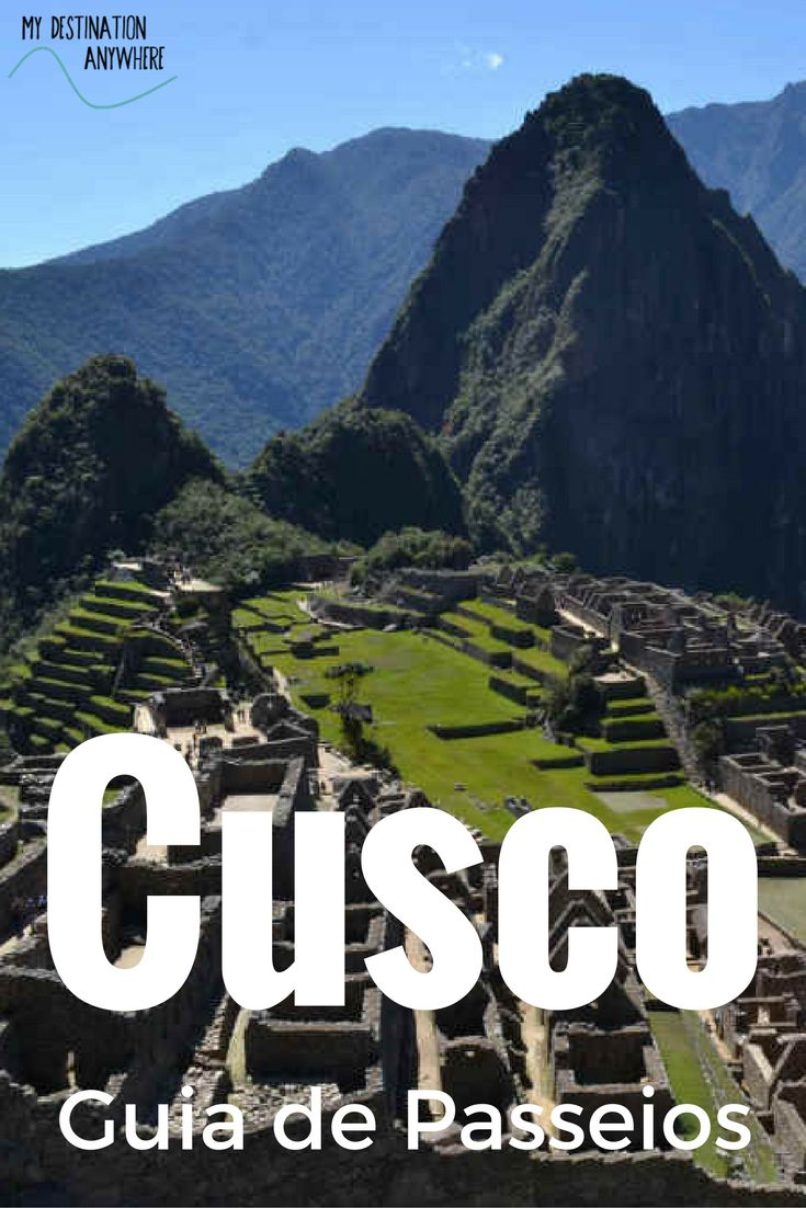 Passeios em Cusco: Guia para Planejar seu Roteiro