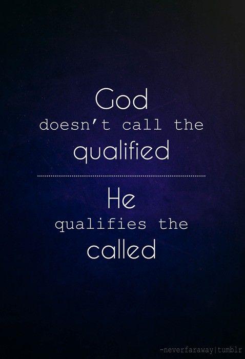 God qualifies us