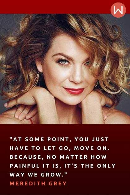 Meredith Grey Quotes to live by. Grey's Anatomy quotes. Grey's Words of Wisdom, Ellen Pompeo.
