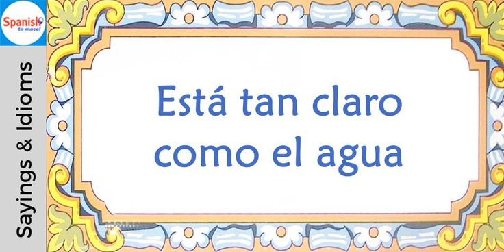 #Spanish sayings and idioms: It's as clear as day