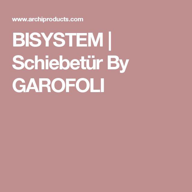 BISYSTEM | Schiebetür By GAROFOLI