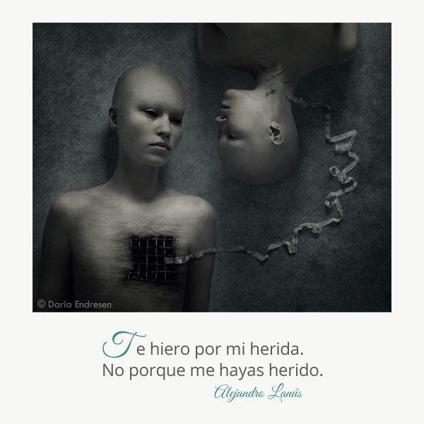 Te hiero por mi herida. No porque me hayas herido. #Umbrales #AlejandroLanus #Aforismos
