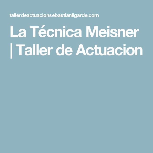 La Técnica Meisner   Taller de Actuacion