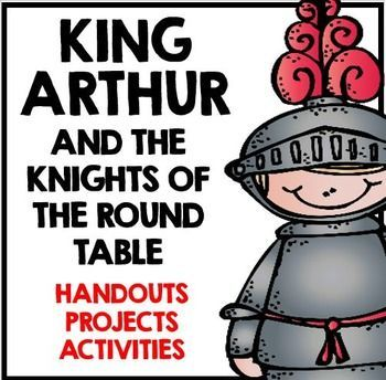 Arthurian Legends: King Arthur and The Knight of the Round Table  Resources and Activities! A fully integrated English, Social Studies, and Art unit on King Arthur and the Knights of the Round Table.  The included activities can be done with ANY versions of the stories (many can be found for free online).