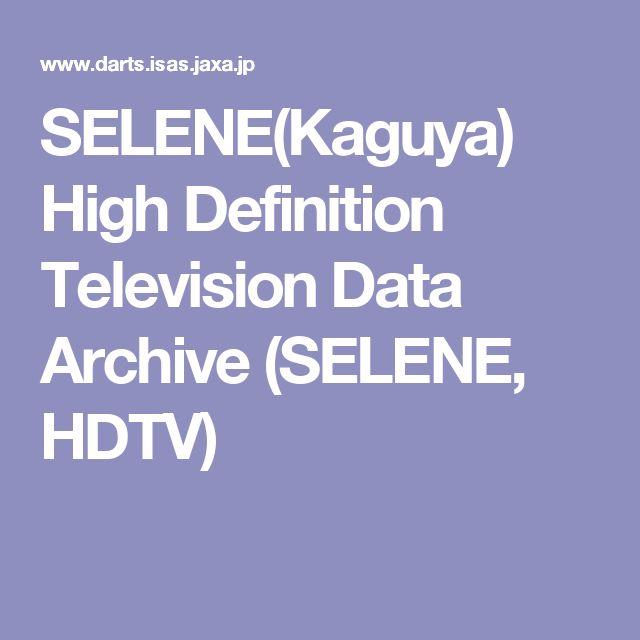 SELENE(Kaguya) High Definition Television Data Archive (SELENE, HDTV)