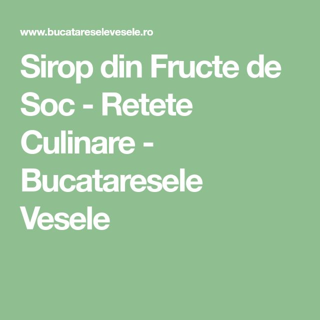 Sirop din Fructe de Soc - Retete Culinare - Bucataresele Vesele