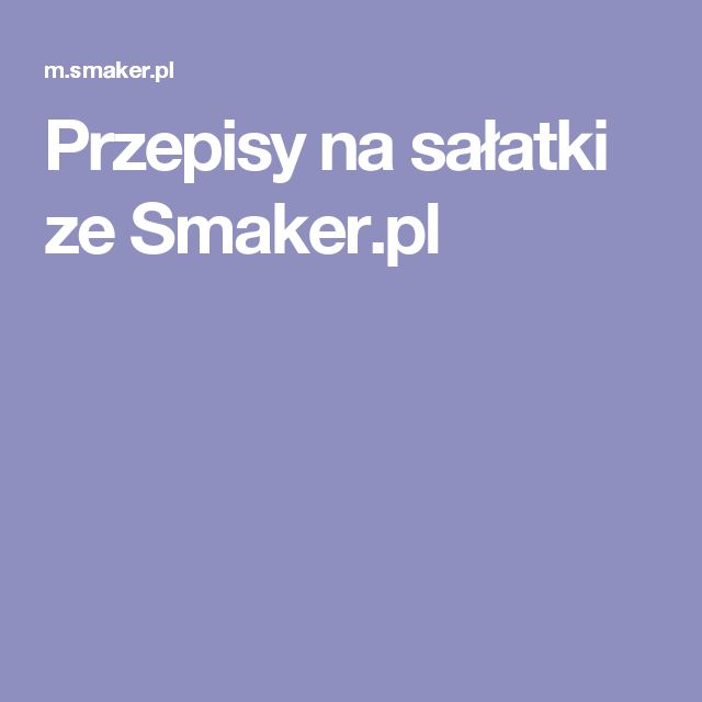 Przepisy na sałatki ze Smaker.pl