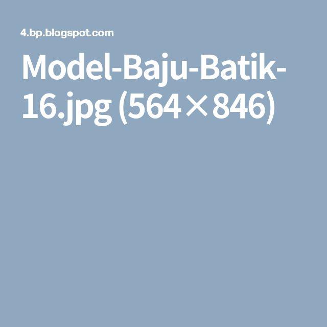 Model-Baju-Batik-16.jpg (564×846)