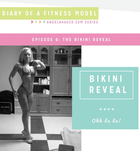 Diary of a Fitness Model Episode 6: The Bikini Reveal.